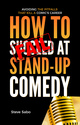 How to FAIL at Stand-Up Comedy